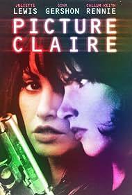 Gina Gershon, Juliette Lewis, and Callum Keith Rennie in Picture Claire (2001)