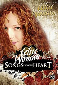 Celtic Woman: Songs from the Heart (2009)