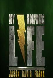 My Morphin Life Poster