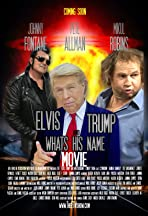 Elvis, Trump and WhatsHisName Movie