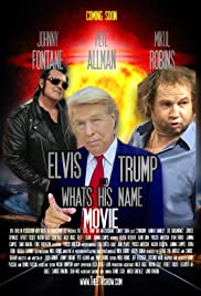 Elvis, Trump and WhatsHisName Movie Poster