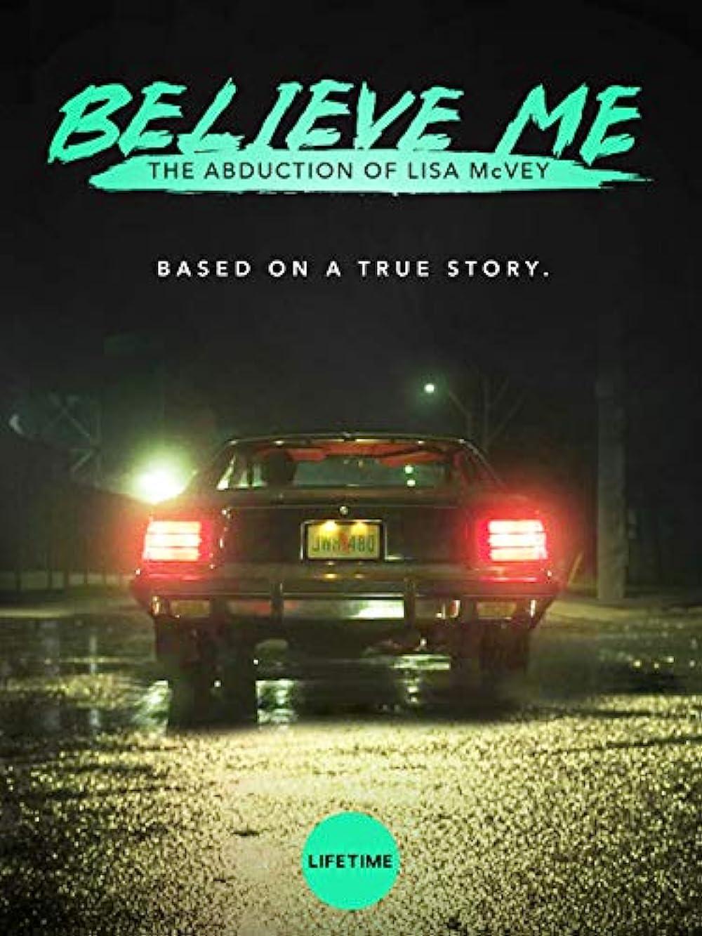 Believe Me The Abduction Of Lisa Mcvey Tv Movie 2018 Imdb