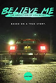 Primary photo for Believe Me: The Abduction of Lisa McVey