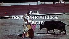 The Test Tube Killer Affair