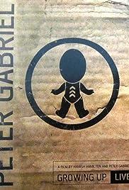 Peter Gabriel: Growing Up Live(2003) Poster - Movie Forum, Cast, Reviews