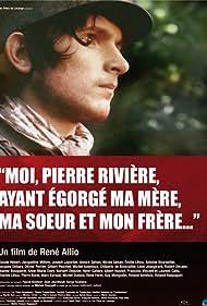 Moi, Pierre Rivière, ayant égorgé ma mère, ma soeur et mon frère... (1976)