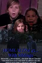 Home Alone 45... with Siblings