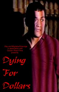 Movie latest download Dying for Dollars by none [480p]