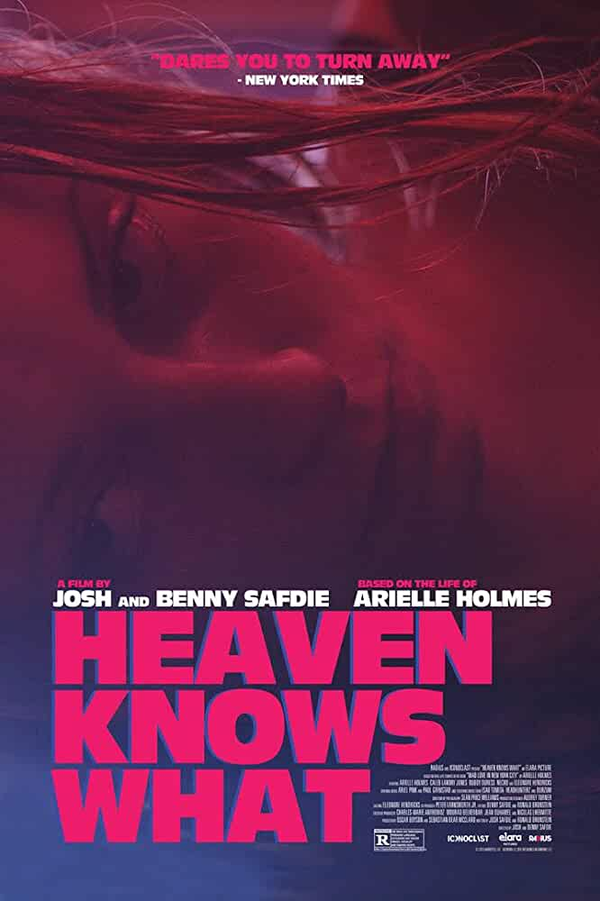 Heaven Knows What (2014)