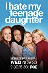I Hate My Teenage Daughter (2011)