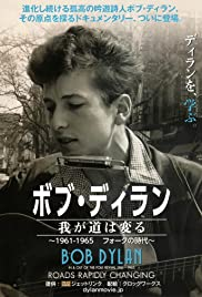 Bob Dylan: Roads Rapidly Changing - In & Out of the Folk Revival 1961 - 1965 Poster