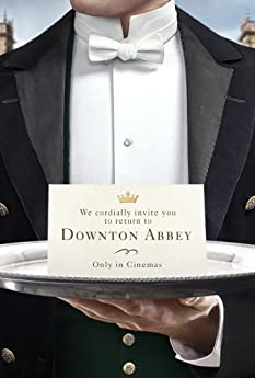 You are cordially invited to return to Downton Abbey, set for release in theaters 2019.