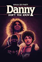 Ninja Sex Party: Danny Don't You Know