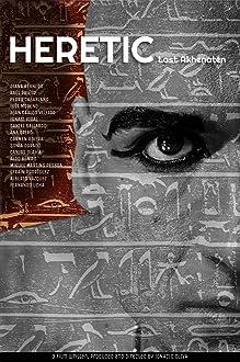 Heretic. Last Akhenaten