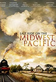 Last Ride on the Midwest Pacific Poster