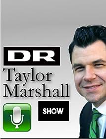 Dr. Taylor Marshall Show (2007)