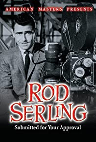 Primary photo for Rod Serling: Submitted for Your Approval