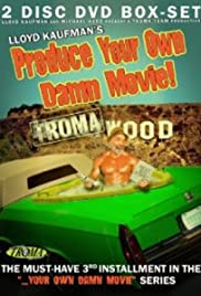 Produce Your Own Damn Movie! Poster