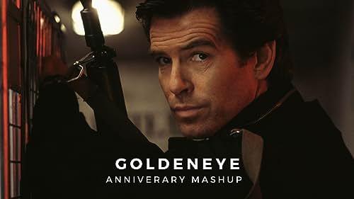 'GoldenEye' | Anniversary Mashup