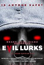 Evil Lurks