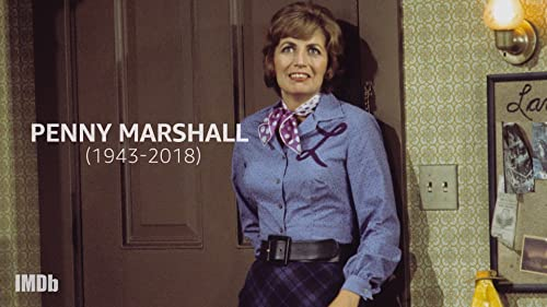 In Memoriam: Penny Marshall (1943 to 2018)