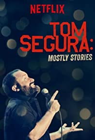 Primary photo for Tom Segura: Mostly Stories
