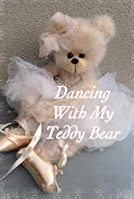 Primary photo for Dancing with My Teddy Bear