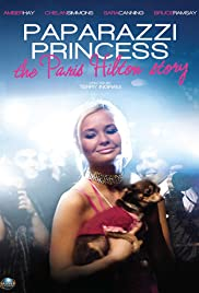 Paparazzi Princess: The Paris Hilton Story(2008) Poster - Movie Forum, Cast, Reviews