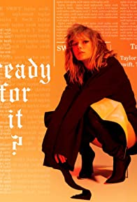 Primary photo for Taylor Swift: Ready for It?