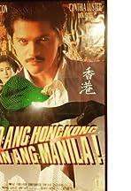 Iyo ang Hong Kong, akin ang Manila!