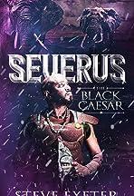 SEVERUS: The Black Caesar