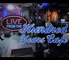 Live from the Hundred Years Café (2013)