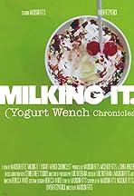 Milking It: Yogurt Wench Chronicles