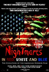 Primary photo for Nightmares in Red, White and Blue: The Evolution of the American Horror Film