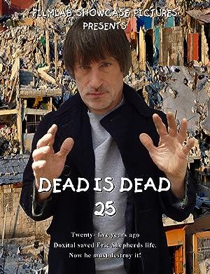 Dead Is Dead 25