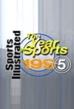 Sports Illustrated: 1995 the Year in Sports