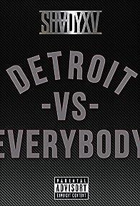 Primary photo for Eminem Feat. Royce da 5'9, Big Sean, Danny Brown, Dej Loaf & Trick-Trick: Detroit vs. Everybody