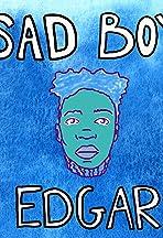 Sad Boy Edgar