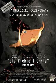 Dla ciebie i ognia (2008) Poster - Movie Forum, Cast, Reviews