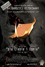 Dla ciebie i ognia (2008) Poster - Movie Forum, Cast, Reviews