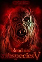Subspecies V: Blood Rise