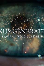 Nexus Generation: Fans & Filmmakers (2007)