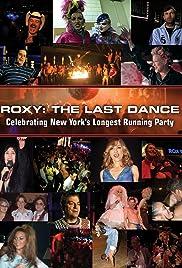 Roxy: The Last Dance (2008) - IMDb