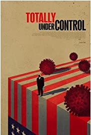 Totally Under Control(2020) Poster - Movie Forum, Cast, Reviews