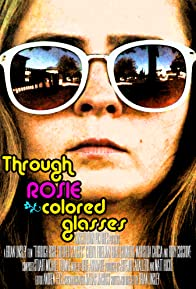 Primary photo for Through Rosie Colored Glasses