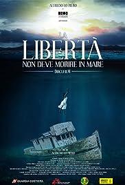 La libertà non deve morire in mare Poster