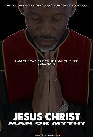 Jesus Christ: Man or Myth?