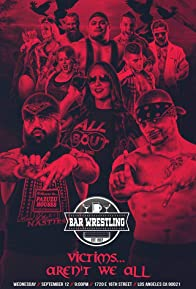 Primary photo for Bar Wrestling 18: Victims, Aren't We All!