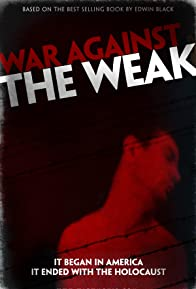 Primary photo for War Against the Weak