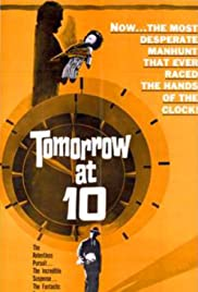 Tomorrow at Ten(1963) Poster - Movie Forum, Cast, Reviews